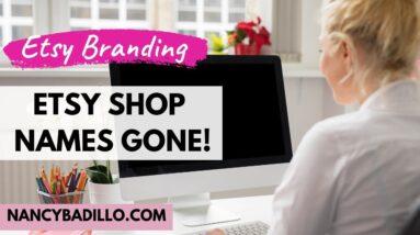Etsy Shop Names Gone - Etsy Marketing 2020
