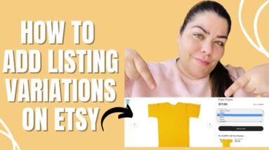 How To Add Variations On Etsy | Selling Variations On Etsy | Nancy Badillo